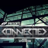 Connected | Hosted by Spectrum | March 16 | Guestmix by Ortin Cam & Spectrum