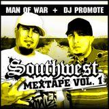 Southwest Mextape Vol 1. - Man of War and Dj Promote