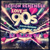 SESION REMEMBER LOVE THE 90'S