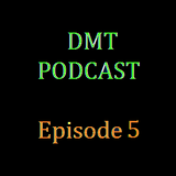 DMT Podcast, Episode 5 (Halloween special)