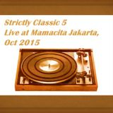 Strictly Classic 5, Live at Mamacita Jakarta, October 2015