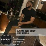Sunday  Cool Down  with Rik LDN 13/0/19 10PM - 12AM GMT