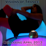 Visions of Trance - Chillaxing April 2013 (Mixed by Marcus N.)