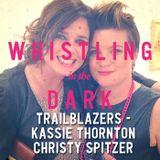 Trailblazers - Kassie Thornton and Christy Spitzer - Ep. 20