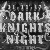 DJ 7EVEN_Insomnia_Dark Knights Night_mix_11.11.17
