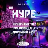 #HypeFridays - November 2019 Pre Drinks Mix - @DJ_Jukess