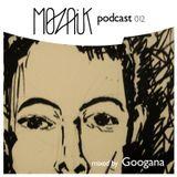 Mozaik Podcast 012 by Googana