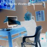 Acoustic Works @ Session
