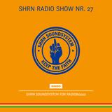 Shrn Radio Show Nr. 27