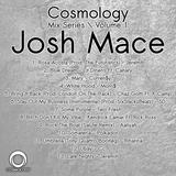 Cosmology Mix Series 1 - Josh Mace in the Mix