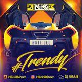 #TRENDY MIX - DJ NIKKI B