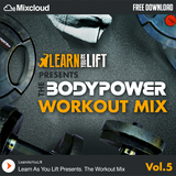 The Bodypower Workout Mix (Vol.5) - Mixed By @LearnAsYouLift