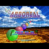 Arboreal Presents: Palm Oil #27