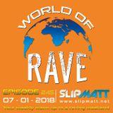 Slipmatt - World Of Rave #245