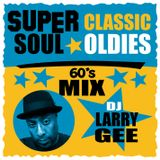 Super Soul Classic Oldies 60's Mix