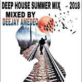 DEEP HOUSE _ SUMMER MIX 2018 ( DJ_AMEDEO )
