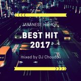 BEST HIT 2017!!  [JAPANESE HIPHOP]