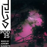 PODCASTEL #25 Mixed by JEREMY SUNSETS