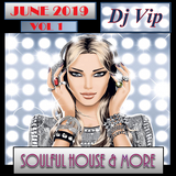 Soulful House & June 2019 Vol 1