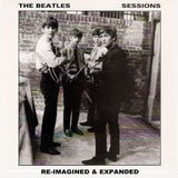 The Beatles Sessions [1962 to 1969, 1995] An unreleased album from 1984, re-imagined and expanded