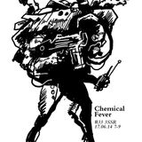 Chemical Fever #033, 17 June 2014