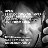 OPEN / STEREO PODCAST 2015 / Guest Mix By DJ MARTIN PARRA / LIVE FROM LIMA / SAFETY DANCE