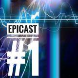 EPICENTRE - EPICAST #1