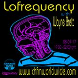 Wayne Brett's Lofrequency Show on Chicago House FM 08-07-17