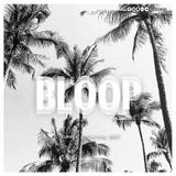 BLOOP - Summer Sensation 2017 Parte 1 (Live set)