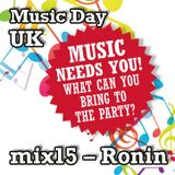 Music Day UK - mix series 15 - Ronin