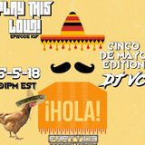 DJ VC - Play This Loud! Episode 107 Cinco De Mayo Edition (Party 103)