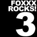 FOXXX ROCKS 3