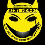 Acid 606-61 Brighton Music Conference Promo CD - Mixed By Prole (UK)