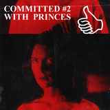 COMMITTED #2 WITH PRINCES