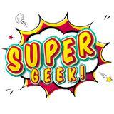 01 - Super Geek 09.06.17