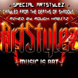 """Special ArtStylez - """" Crawled From The Depths Of Shadows """""""