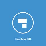 Deep Series #003