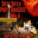 Dirty Dutch Party Bangers! [Mix 8]
