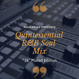 Quintessential R&B Soul Mix ('19 Plated Edition)
