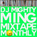 DJ Mighty Ming Presents: Mixtape Monthly 006