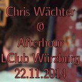 Chris Wächter - LClub Würzburg Afterhour 22.11.2014 LIVE Part 1