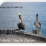 Life is a Strong Cup of Coffee (4) - Lobster Mac'n Cheeze