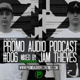 Promo Audio Podcast #006 mixed by Jam Thieves