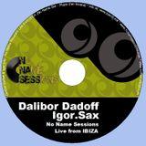 Dalibor Dadoff & Live Saxophone - No Name Sessions (IBIZA 2011) 06