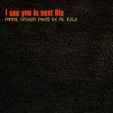 [I'see You in Next Life] minimal session mixed by Ac Rola ...N'joy it !!!