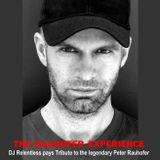 THE PETER RAUHOFER EXPERIENCE (DJ Relentless Pays Tribute To A Fallen Legend)