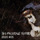 The Fadeout Session: 2020 #05