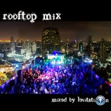 Rooftop Mix - mixed by levitati.on