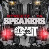 Streetz 2 Ya Speakaz Jan 2k17