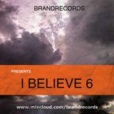 Abrahán Mejía A.K.A. Brand Records presents I Believe 6